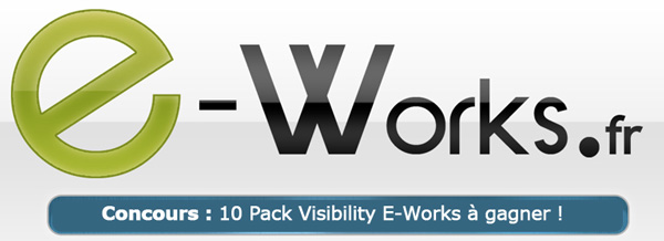 Concours - E-Works - 10 Packs Visibility à gagner !