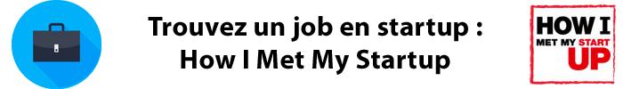 "Trouver un emploi digital avec ""How I Met My Startup"""