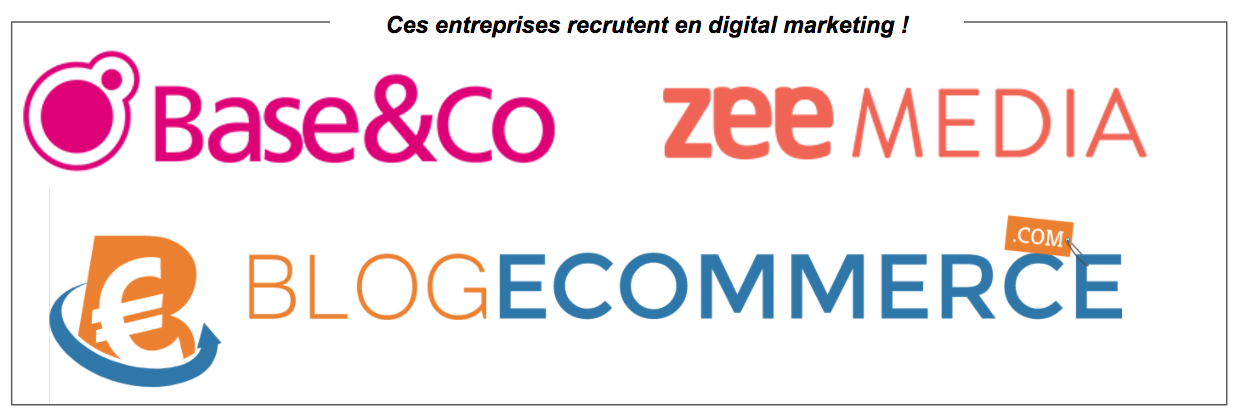 Base&Co, Zee Media et Blog Ecommerce recrutent des profils en digital marketing en CDI !