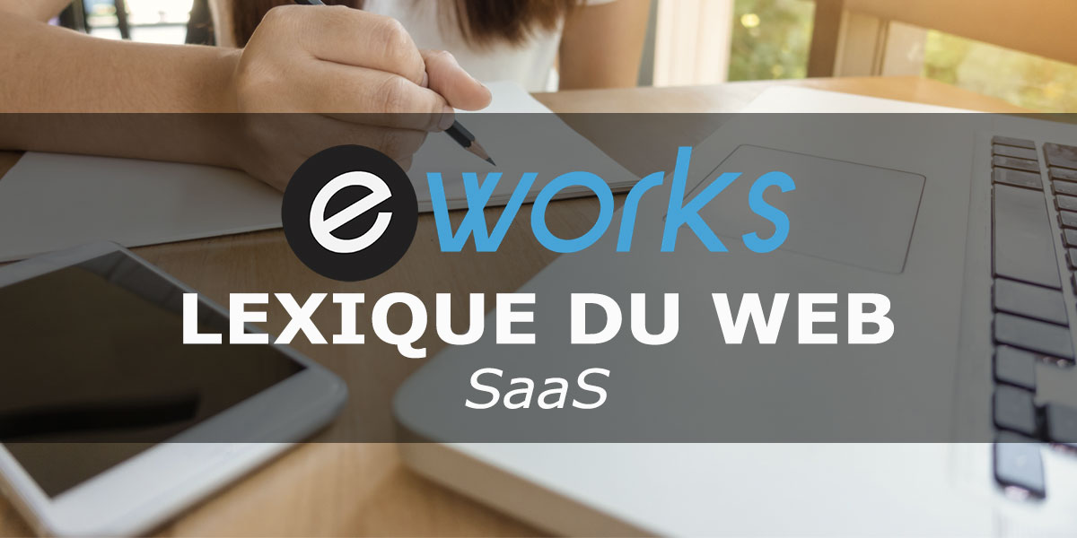 SaaS : définition et exemple de Software As A Service